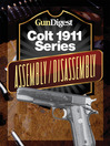 Gun Digest Colt 1911 Assembly/Disassembly Instructions (eBook)