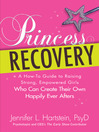 Princess Recovery (eBook): A Parent's Guide to Raising a Daughter Who Can Create Her Own Happily Ever After