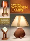 Crafting Wooden Lamps (eBook): 25 Brilliant Weekend Projects