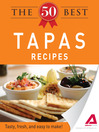 The 50 Best Tapas Recipes (eBook): Tasty, Fresh, and Easy to Make!