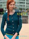 Metropolitan Knits (eBook): Chic Designs for Urban Style