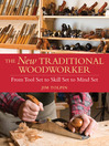 The New Traditional Woodworker (eBook): From Tool Set to Skill Set to Mind Set