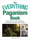 The Everything Paganism Book (eBook): Discover the Rituals, Traditions, and Festivals of This Ancient Religion