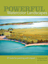 Powerful Watercolor Landscapes (eBook): Tools for Painting with Impact