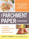 A Parchment Paper Thanksgiving (eBook): A Holiday Sampler Menu From the Parchment Paper Cookbook
