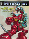 Mechaforce (eBook): Draw Futuristic Robots That Fly, Fight, Battle And Brawl