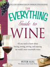 Guide to Wine (eBook): From Tasting Tips to Vineyard Tours and Everything in Between
