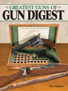 The Greatest Guns of Gun Digest (eBook)
