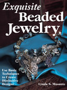 Exquisite Beaded Jewelry (eBook): Use Basic Techniques to Create Distinctive Designs