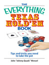 The Everything Texas Hold 'Em Book (eBook): Tips And Tricks You Need to Take the Pot