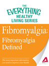 Fibromyalgia: Fibromyalgia Defined (eBook): The Most Important Information You Need to Improve Your Health