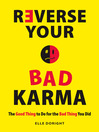 Reverse Your Bad Karma (eBook): The Good Thing to Do for the Bad Thing You Did