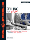 Streetwise Selling On Ebay (eBook): How to Start, Manage, and Maximize a Successful Ebay Business