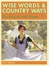 Wise Words and Country Ways for House and Home (eBook): Traditional Advice and Whether It Works Today