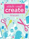 Stitch, Craft, Create: Sewing (eBook): 17 Quick & Easy Sewing Projects