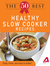 The 50 Best Healthy Slow Cooker Recipes (eBook): Tasty, Fresh, and Easy to Make!