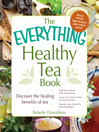 The Everything Healthy Tea Book (eBook): Discover the Healing Benefits of Tea