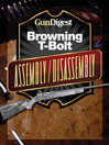 Gun Digest Browning T-Bolt Assembly/Disassembly Instructions (eBook)