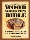 The Woodworker's Bible (eBook): A Complete Guide To Woodworking
