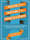 Write and Revise for Publication (eBook): A 6-Month Plan for Crafting an Exceptional Novel and Other Works of Fiction