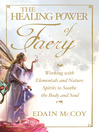 The Healing Power of Faery (eBook): Working With Elementals and Nature Spirits to Soothe the Body and Soul