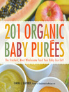 201 Organic Baby Purees (eBook): The Freshest, Most Wholesome Food Your Baby Can Eat!