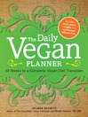 The Daily Vegan Planner (eBook): Twelve Weeks to a Complete Vegan Diet Transition