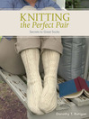 Knitting The Perfect Pair (eBook): Secrets to Great Socks