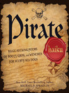 Pirate Haiku (eBook): Bilge-sucking Poems of Booty, Grog, and Wenches for Scurvy Sea Dogs