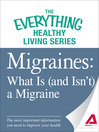 Migraines -- What Is (and Isn't) a Migraine (eBook): The Most Important Information You Need to Improve Your Health