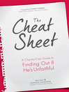 The Cheat Sheet (eBook): A Clue-By-Clue Guide to Finding Out If He's Unfaithful
