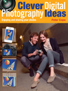 Clever Digital Photography Ideas (eBook): Enjoying and Sharing Your Photos
