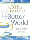 A Cup of Comfort for a Better World (eBook): Stories That Celebrate Those Who Give, Care, and Volunteer