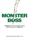 Monster Boss (eBook): Strategies for Surviving and Excelling When Your Boss Is a Nightmare