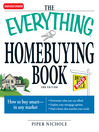 The Everything Homebuying Book (eBook): How to Buy Smart — in Any Market..Determine What You Can Afford...Explore Your Mortgage Options...Find a Home That Matches Your Needs