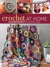 Crochet At Home (eBook): 25 Clever Projects for Colorful Living