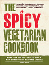 The Spicy Vegetarian Cookbook (eBook): More than 200 Fiery Snacks, Dips, and Main Dishes for the Meat-Free