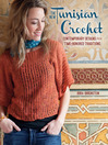 New Tunisian Crochet (eBook): Contemporary Designs from Time-Honored Traditions