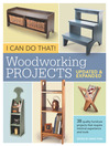I Can Do That!  Woodworking Projects (eBook): Updated & Expanded