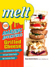 Melt (eBook): 100 Amazing Adventures in Grilled Cheese