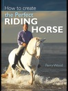 How to Create the Perfect Riding Horse (eBook)