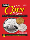 2014 U.S. Coin Digest (eBook): The Complete Guide to Current Market Values