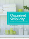 Organized Simplicity (eBook): The Clutter-Free Approach to Intentional Living