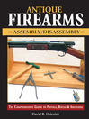 Antique Firearms Assembly/Disassembly (eBook): The comprehensive guide to pistols, rifles & shotguns
