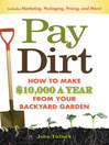 Pay Dirt (eBook): How to Make $10,000 a Year From Your Backyard Garden