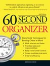 60 Second Organizer (eBook): Sixty Solid Techniques For Beating Chaos At Work