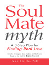 The Soul Mate Myth (eBook): A 3-Step Plan for Finding Real Love