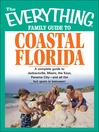 The Everything Family Guide to Coastal Florida (eBook): St. Augustine, Miami, The Keys, Panama City--and All The Hot Spots In Between!