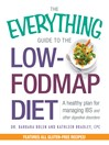 The Everything Guide to the Low-FODMAP Diet (eBook): A Healthy Plan for Managing IBS and Other Digestive Disorders
