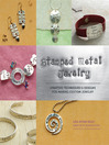 Stamped Metal Jewelry (eBook): Creative Techniques and Designs for Making Custom Jewelry